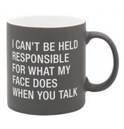 I Can't Be Held Responsible Mug